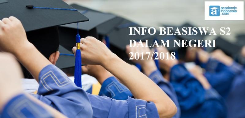 14 Info Beasiswa S2 Dalam Negeri Terbaru Tahun 2017-2018