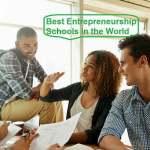 best-entrepreneurship-schools-world