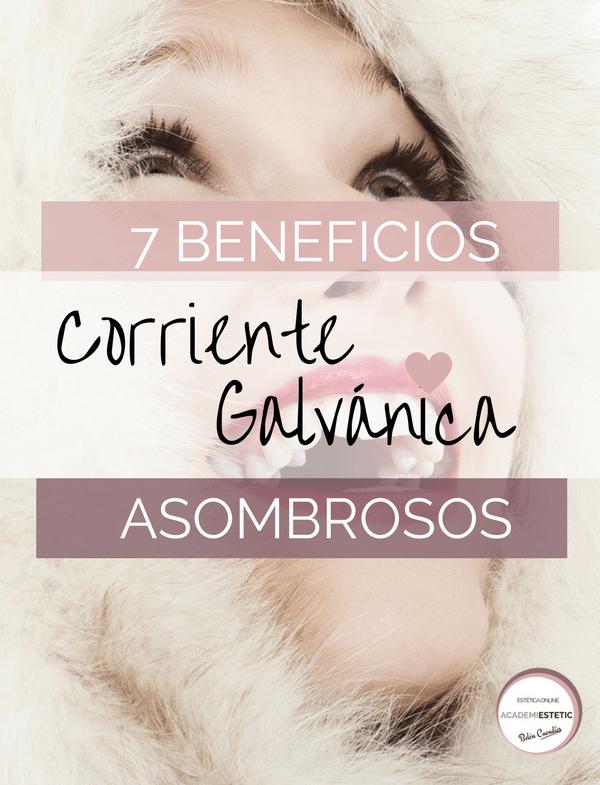 7 ASOMBROSOS BENEFICIOS DE LA CORRIENTE GALVÁNICA FACIAL