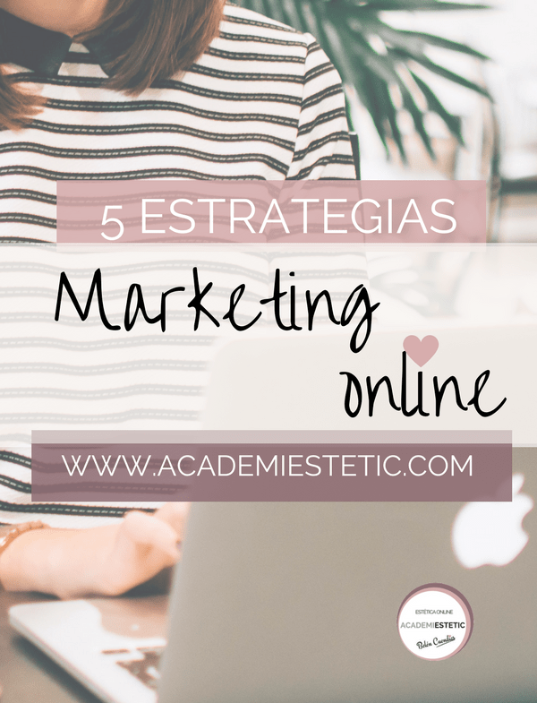 5 Estrategias De Marketing Online Para Tu Centro De Estética