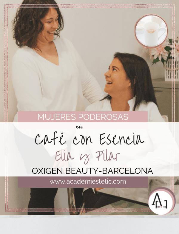 En Café con Esencia Oxigen Beauty, Elia y Pilar