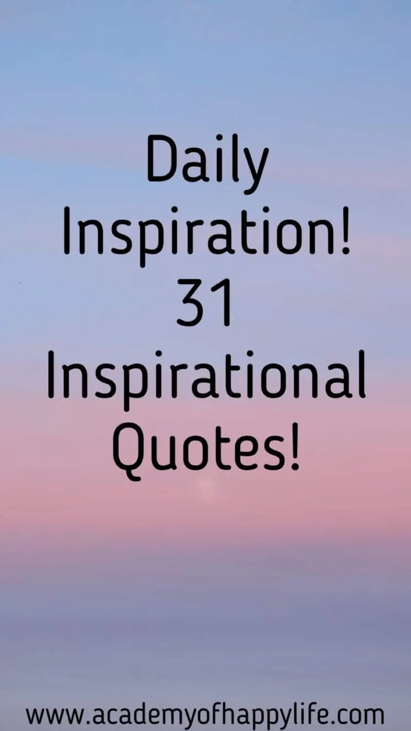 Daily inspiration! 31 Inspirational Quotes! - Academy of ...