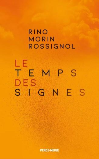 Le temps des signes de Rino Morin Rossignol. Gracieuseté.