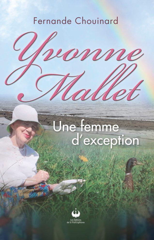 Yvonne Mallet, Une femme d'exception, de Fernande Chouinard. - Gracieuseté.
