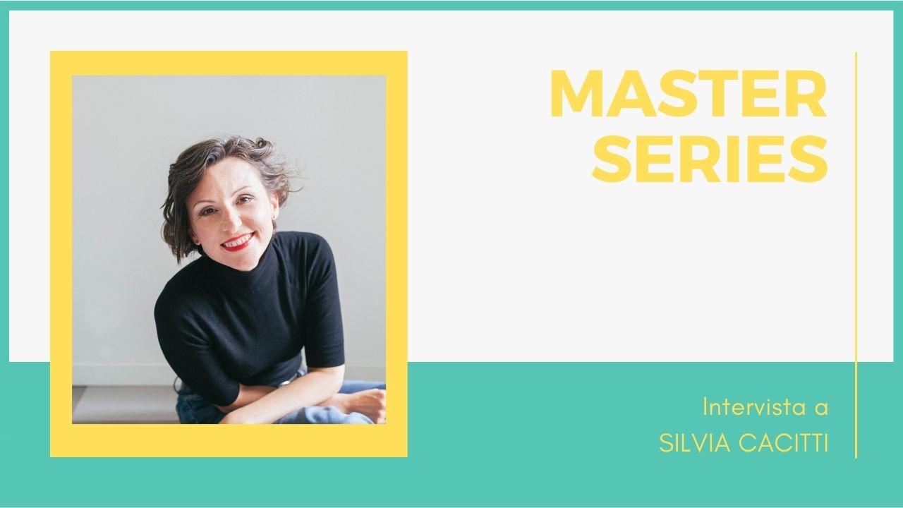 Master-series Silvia Cacitti