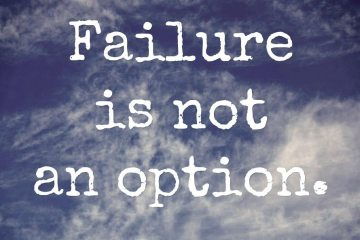 the importance of trying as failing is not an option