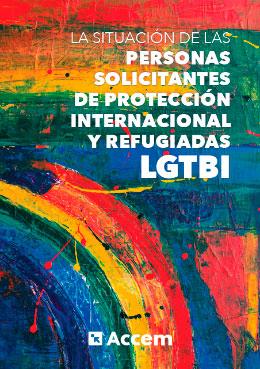 La situación de las personas solicitantes de protección internacional y refugiadas LGTBI
