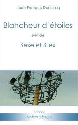 Blancheur d'étoile suivi de Sexe et Silex