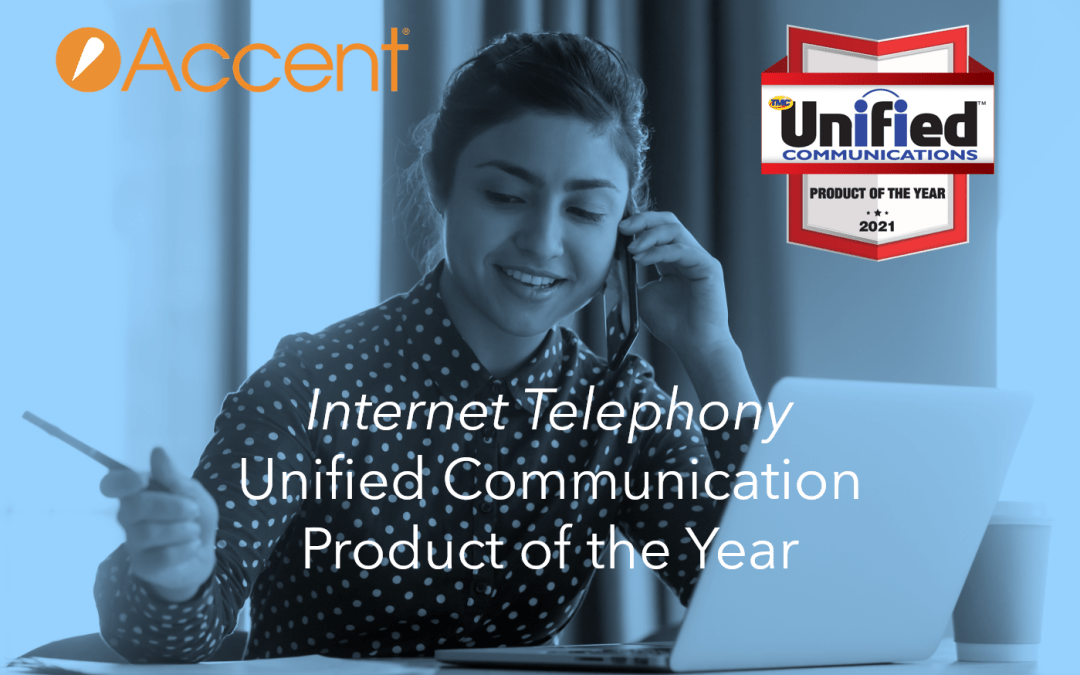 Accent Receives 2021 Unified Communication Product of the Year Award