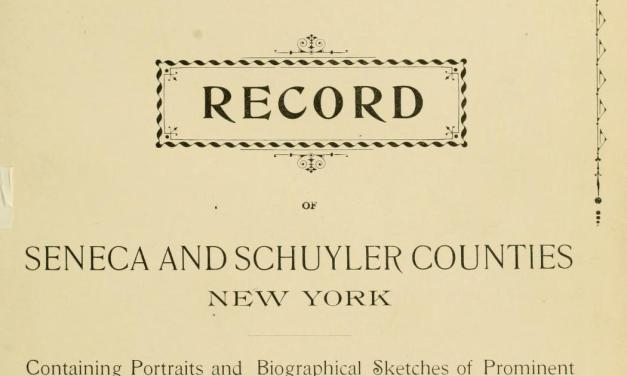 Portrait and Biographical Record of Seneca and Schuyler Counties, NY