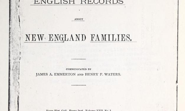 Gleanings from English Records about New England Families