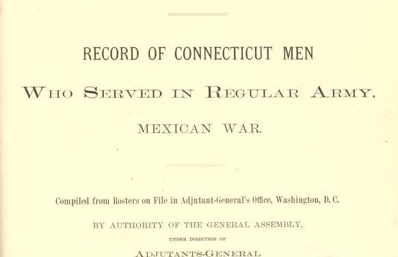 Record of Connecticut Men in the Mexican War