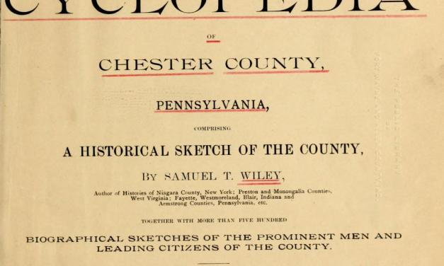 Biographical and Portrait Cyclopedia of Chester County, PA