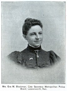 Mrs. Eva M. Blackman, Late Secretary Metropolitan Police Board, Leavenworth, Kansas