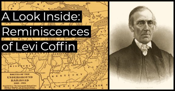 A Look Inside - Reminiscences of Levi Coffin