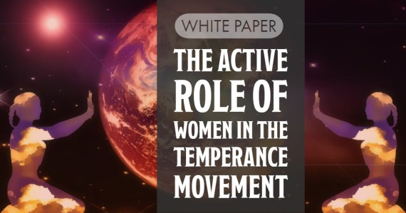 White Paper: The Active Role of Women in the Temperance Movement