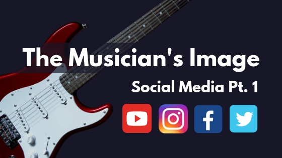 The Musician's Image: Social Media Pt. 1