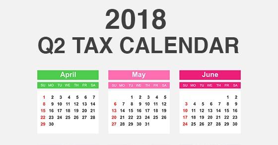key deadlines q2 2018