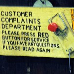 This is no way to treat your company's customers!