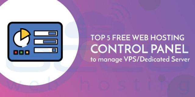 Top 5 Free Web Hosting Control Panel to Manage VPS/Dedicated Server