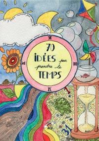 70-idees pour prendre le temps
