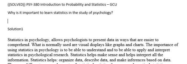 ((SOLVED)) PSY-380 Introduction to Probability and Statistics – GCU Why is it important to learn statistics in the study of psychology?