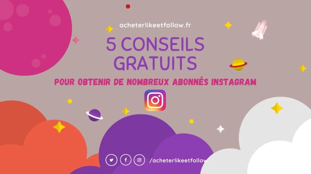 5 conseils gratuits pour obtenir de nombreux abonnés sur instagram rapidement et développer une communauté instagram