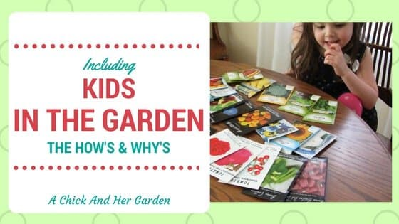 Including Kids In The Garden ~ How's and Why's