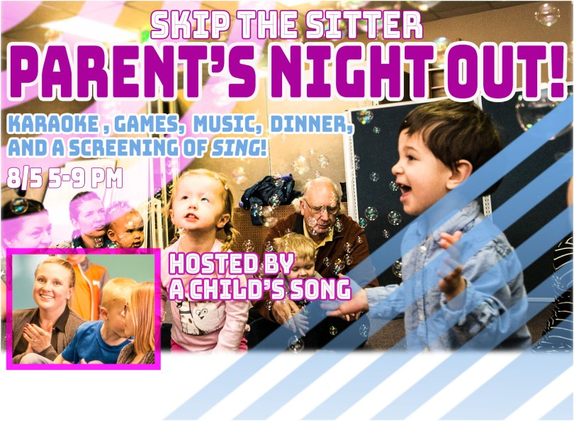 Flyer for Parents Night Out, Skip the Babysitter and leave your children at A Child's Song on Grant Street in Thornton.