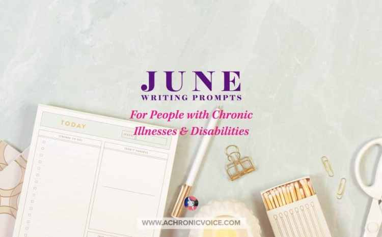 June Writing Prompts for People with Chronic Illnesses & Disabilities