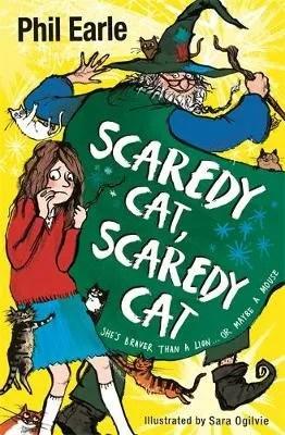 Scaredy Cat, Scaredy Cat by Phil Earele ill. Sara Ogilvie