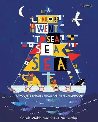 A Sailor Went To Sea, Sea, Sea – Favourite Rhymes From An Irish Childhood chosen by Sarah Webb