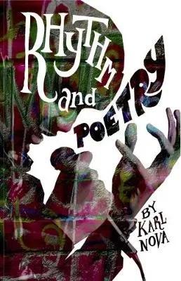 Rhythm & Poetry by Karl Nova