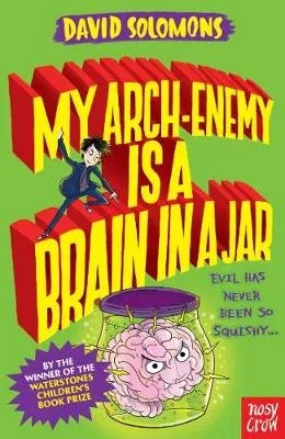 My Arch Enemy Is A Brain In A Jar by David Solomons