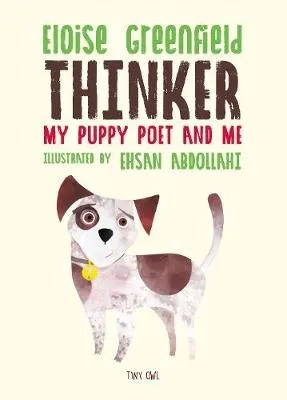 Thinker: My Puppy Poet And Me by Eloise Greenfield ill. Ehsan Abdollahi