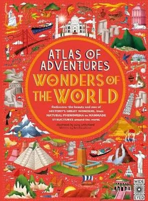 Atlas Of Adventures – Wonders Of The World ill. Lucy Letherland text Ben Hanndicott