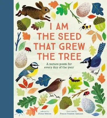 I Am The Seed That Grew The Tree edited by Fiona Waters ill. Frann Preston-Ganon
