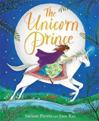 The Unicorn Princess ill. Jane Wray text Saviour Pirotta
