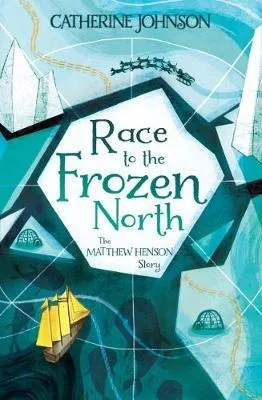 Race To The Frozen North by Catherine Johnson