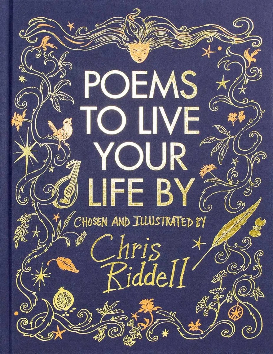 Poems To Live Your Life By – chosen and illustrated by Chris Riddell