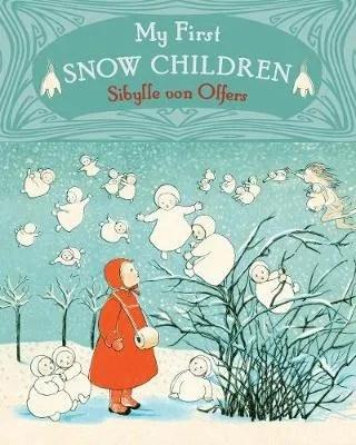 My First Snow Children by Sibylle von Offers