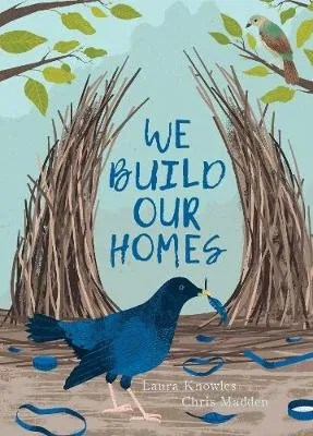 We Build Our Homes by Laura Knowles ill. Chris Madden