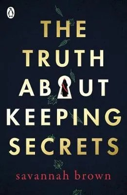 The Truth About Keeping Secrets by Savannah Brown