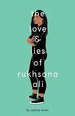 The Love And Lies Of Rukhsana Ali by Sabina Khan