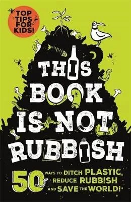 This Book Is Not Rubbish by Isobel Thomas ill. Alex Paterson
