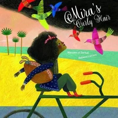 Mira's Curly Hair by Maryam Serkal ill. Rebecca Luciani