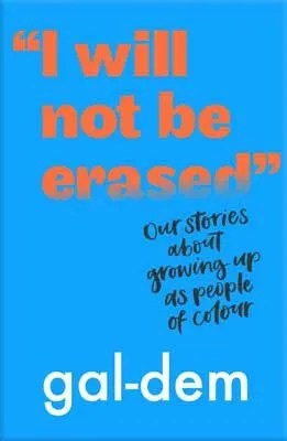 I Will Not Be Erased – Our Stories About Growing Up As People Of Colour