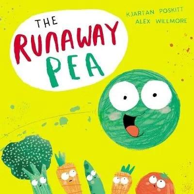 The Runaway Pea by Kjartan Poskitt ill. Alex Willmore