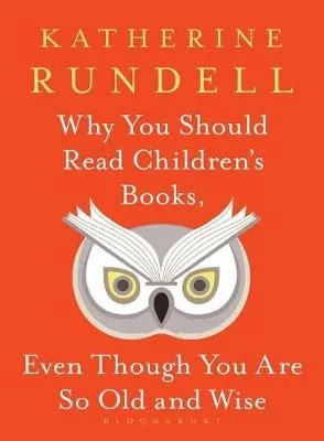 Why You Should Read Children's Books by Katherine Rundell