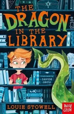 The Dragon In The Library by Louie Stowell ill. Davide Ortu